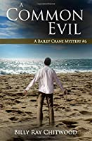 A Common Evil: A Bailey Crane Mystery - Book 6 (Bailey Crane Mystery Series) (Volume 6)