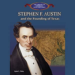 Stephen F. Austin and the Founding of Texas Hörbuch
