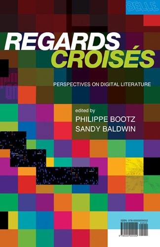 Regards Croises: Perspectives on Digital Literature