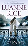Secrets of Paris: A Novel (0345530365) by Rice, Luanne