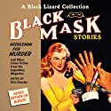 Black Mask 11: Middleman for Murder: And Other Crime Fiction from the Legendary Magazine  by Otto Penzler (editor), Richard Connell, Richard Deming, Bruno Fischer, C. M. Kornbluth, Cornell Woolrich Narrated by Bart Tinapp, Scott Brick, Eric Conger, Johnny Heller