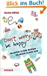Don't worry, be happy: Gelassen Elter...