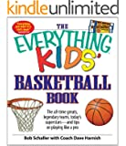 The Everything Kids' Basketball Book: The all-time greats, legendary teams, today's superstars - and tips on playing like a pro (The Everything® Kids Series)