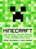 Minecraft: The Unlikely Tale of Markus &quot;Notch&quot; Persson and the Game that Changed Everything
