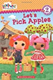 Lalaloopsy: Let's Pick Apples! Jenne Simon