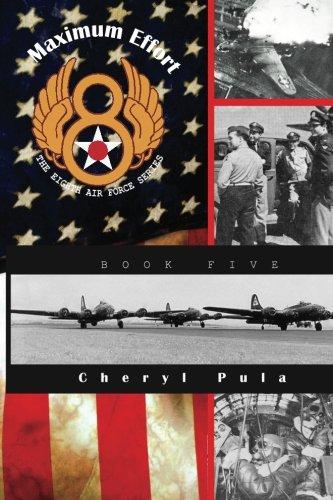 Maximum Effort: The Eighth Air Force Series, Book Five