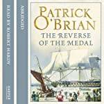 The Reverse of the Medal: Aubrey-Maturin, Book 11 (       ABRIDGED) by Patrick O'Brian Narrated by Robert Hardy