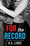 For the Record (The Record S... - K.A. Linde