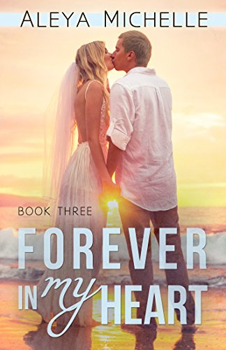 Forever In My Heart by Aleya Michelle  ebook deal