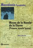 img - for Museo de la Novela de la Eterna. Primera Novela Nueva (Spanish Edition) book / textbook / text book