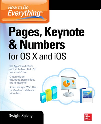 Download How to Do Everything: Pages, Keynote & Numbers for OS X and iOS