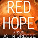 Red Hope: An Adventure Thriller (Book 1) Audiobook by John Dreese Narrated by Bob Reed