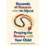 img - for Rezando el Rosario con su hijo(a)/Praying the Rosary with Your Child (Spanish Edition) book / textbook / text book