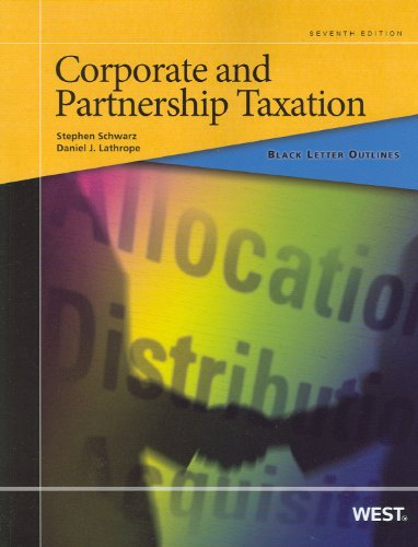 Black Letter Outline on Corporate and Partnership Taxation, 7th (Black Letter Outlines)