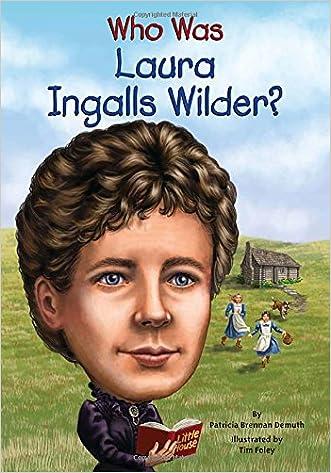 Who Was Laura Ingalls Wilder? written by Patricia Brennan Demuth