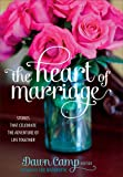 img - for The Heart of Marriage: Stories That Celebrate the Adventure of Life Together book / textbook / text book