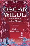 Oscar Wilde and a Game Called Murder: A Mystery (Oscar Wilde Mysteries)