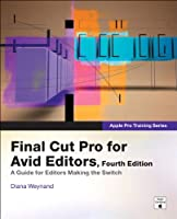 Apple Pro Training Series: Final Cut Pro for Avid Editors, 4th Edition ebook download