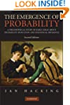 The Emergence of Probability: A Philo...