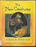 The new creatures (006022164X) by Gerstein, Mordicai