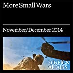 More Small Wars: Counterinsurgency Is Here to Stay   Max Boot
