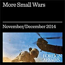 More Small Wars: Counterinsurgency Is Here to Stay (       UNABRIDGED) by Max Boot Narrated by Kevin Stillwell