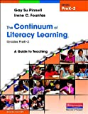 img - for The Continuum of Literacy Learning, Grades PreK-2, Second Edition: A Guide to Teaching, Second Edition (Fountas & Pinnell Benchmark Assessment System) book / textbook / text book