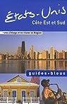 Guide Bleu Etats-Unis Côte Est et Sud par Bleu