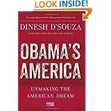 Obama's America: Unmaking the American Dream