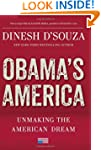 Obama's America: Unmaking the America...