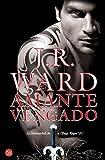Amante vengado (La Hermandad De La Daga Negra / Black Dagger Brotherhood) (Spanish Edition)