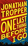 One Last Thing Before I Go (Thorndike Press Large Print Core Series) (1410451836) by Tropper, Jonathan