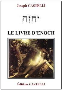 Amazon.fr - Le Livre d Enoch - Joseph Castelli - Livres