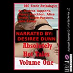 Absolutely Hot Tales, Volume One: Five Explicit Erotica Stories | Andrea Tuppens,Nancy Brockton,Alice Drake,Hope Parsons,Jane Kemp