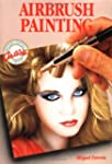 Airbrush Painting: Colorful Easy-To-U...
