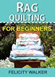 Rag Quilting for Beginners: How-to qu...