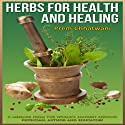 Herbs and Spices for Health and Healing: Alternate Treatments for Cancer, Diabetes,Heart Diseases and more Audiobook by Prem Chhatwani Narrated by Robert G. Davis