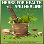 Herbs and Spices for Health and Healing: Alternate Treatments for Cancer, Diabetes,Heart Diseases and more | Prem Chhatwani