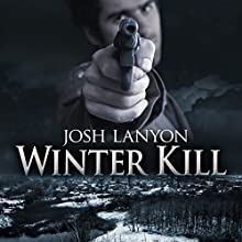 Winter Kill (       UNABRIDGED) by Josh Lanyon Narrated by Gomez Pugh