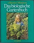 Das biologische Gartenbuch: Gem�se, O...