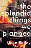 The Splendid Things We Planned: A Family Portrait