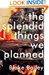 The Splendid Things We Planned: A Fam...