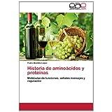 Historia de Amino Cidos y Prote NAS: Moléculas de funciones, señales mensajes y regulación