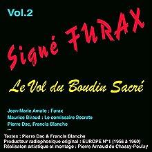 Le vol du boudin sacré (Signé Furax 2) Performance Auteur(s) : Pierre Dac, Francis Blanche Narrateur(s) : Jean-Marie Amato, Maurice Biraud