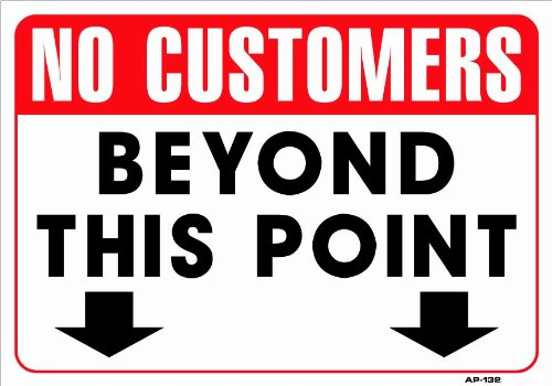 NO CUSTOMERS BEYOND THIS POINT 14x20 Heavy Duty Plastic Sign