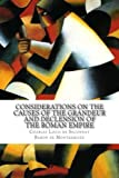 img - for Considerations on the Causes of the Grandeur and Declension of the Roman Empire book / textbook / text book