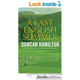 A Last English Summer: The Biography of a Cricket Season