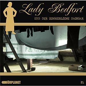 Der schreckliche Nachbar (Lady Bedfort 21) Hörspiel