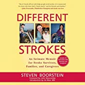 Different Strokes: An Intimate Memoir for Stroke Survivors, Families, and Caregivers | [Steven Boorstein]
