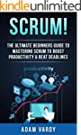 Scrum!: The Ultimate Beginners Guide...